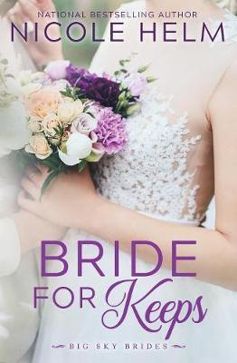 Bride for Keeps by Nicole Helm image