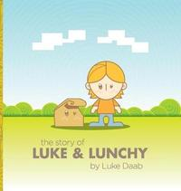 The Story of Luke and Lunchy by Luke Daab image