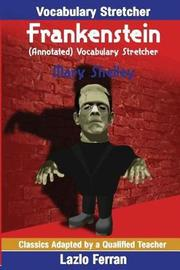 Frankenstein (Annotated) Vocabulary Stretcher by Mary Shelley