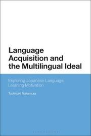 Language Acquisition and the Multilingual Ideal by Toshiyuki Nakamura