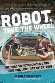 Robot, Take the Wheel by Jason Torchinsky