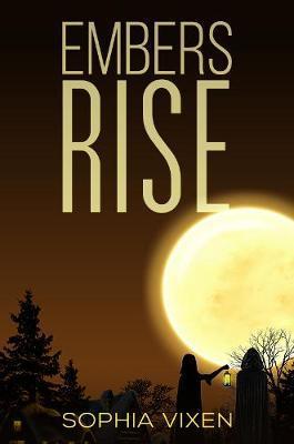 Embers Rise by Sophia Vixen
