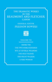 The Dramatic Works in the Beaumont and Fletcher Canon The Dramatic Works in the Beaumont and Fletcher Canon: Volume 7 by John Fletcher