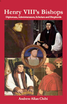 Henry VIII's Bishops by Andrew A. Chibi image