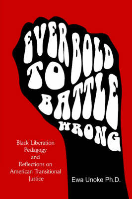 "Ever Bold to Battle Wrong"" by Ewa Ph.D. Unoke image"