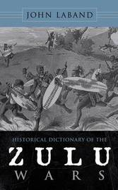 Historical Dictionary of the Zulu Wars by John Laband image
