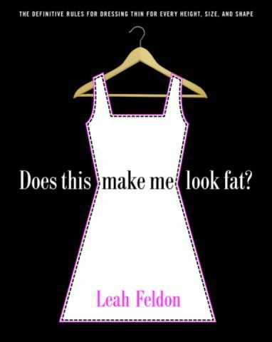 Does This Make ME Look Fat? by Feldon Leah