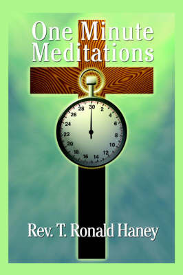 One Minute Meditations by T.Ronald. Haney