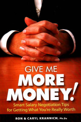 Give Me More Money! by Ron Krannich