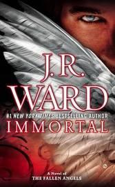 Immortal: A Novel of the Fallen Angels by J.R. Ward