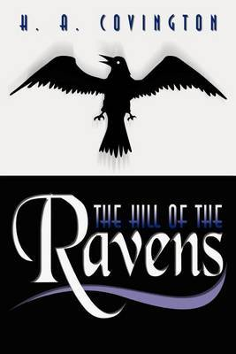 The Hill of the Ravens by H.A. Covington image