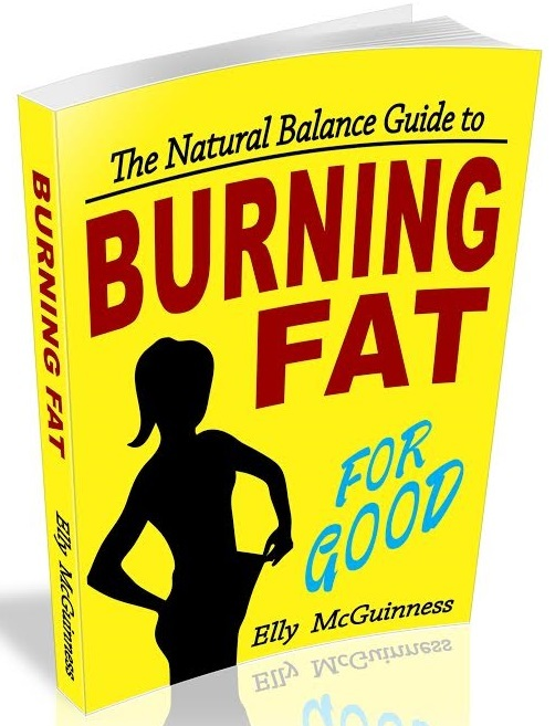 The Natural Balance Guide To Burning Fat For Good by Elly McGuinness