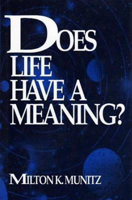 Does Life Have a Meaning? by Milton Karl Munitz image