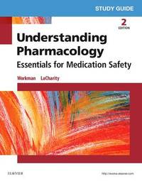 Study Guide for Understanding Pharmacology by M Linda Workman