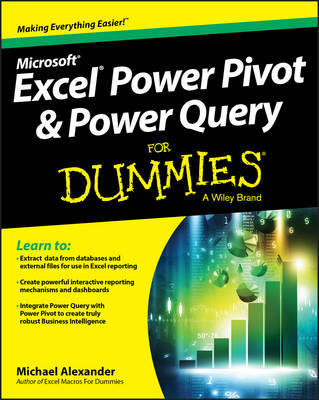 Power Pivot & Power Query For Dummies by Michael Alexander