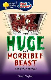 Oxford Reading Tree: All Stars: Pack 3A: the Huge and Horrible Beast by Sean Taylor image