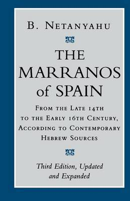 The Marranos of Spain by B. Netanyahu image