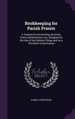 Bookkeeping for Parish Priests by Daniel Joseph Kaib image