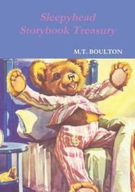 Sleepyhead Storybook Treasury by M.T. Boulton