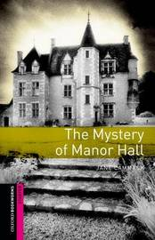 Oxford Bookworms Library: Starter Level:: The Mystery of Manor Hall by Jane Cammack