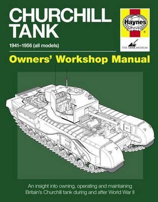 Haynes Churchill Tank Owners' Workshop Manual by Nigel Montgomery