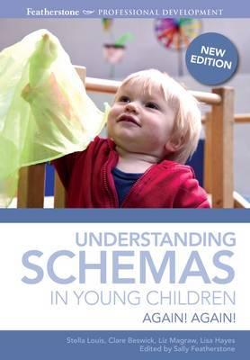 Understanding Schemas in Young Children by Stella Louis