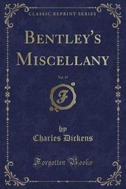 Bentley's Miscellany, Vol. 17 (Classic Reprint) by DICKENS