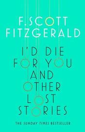 I'd Die for You: And Other Lost Stories by F.Scott Fitzgerald image