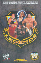 WWE Legends by Brian Solomon