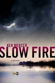 Slow Fire by Ken Mercer image