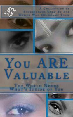 You ARE Valuable by Bergina Cruise