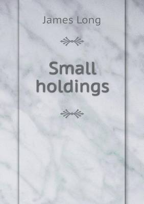 Small Holdings by James Long
