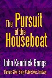 The Pursuit of the House-Boat by John Kendrick Bangs