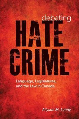 Debating Hate Crime by Allyson M Lunny image
