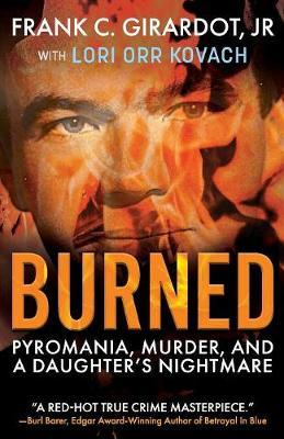 Burned by Frank C Girardot Jr