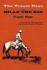 The Tragic Days of Billy the Kid by Frazier Hunt image