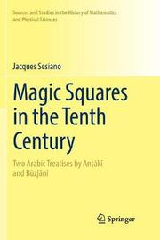 Magic Squares in the Tenth Century by Jacques Sesiano
