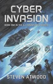 Cyber Invasion by Steven Atwood