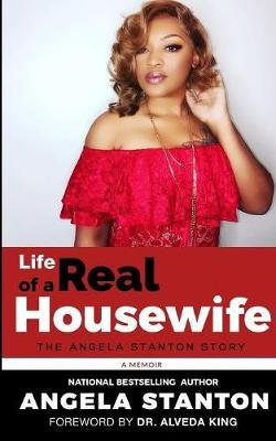 Life of a Real Housewife by Angela Stanton