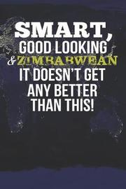 Smart, Good Looking & Zimbabwean It Doesn't Get Any Better Than This! by Natioo Publishing image