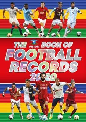 The Vision Book of Football Records 2020 by Clive Batty