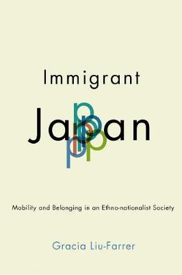 Immigrant Japan by Gracia Liu-Farrer