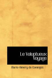 Le Voluptueux Voyage by Marie-Aimery de Cominges image