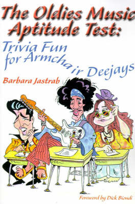 The Oldies Music Aptitude Test: Trivia Fun for Armchair Deejays by Barbara Jastrab image