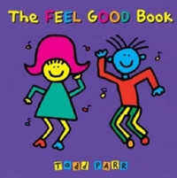 The Feel Good Book by Todd Parr image