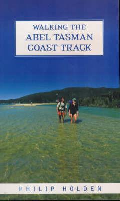 Walking the Abel Tasman Coast Track by Philip Holden image