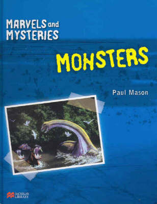 Marvels and Mysteries Monsters Macmillan Library by Paul Mason image