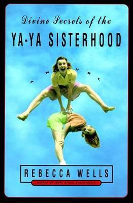 Divine Secrets of the Ya Ya Sisterhood by Rebecca Wells image