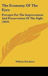 The Economy of the Eyes: Precepts for the Improvement and Preservation of the Sight (1824) by William Kitchiner image