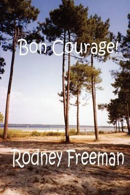 Bon Courage! by Rodney Freeman